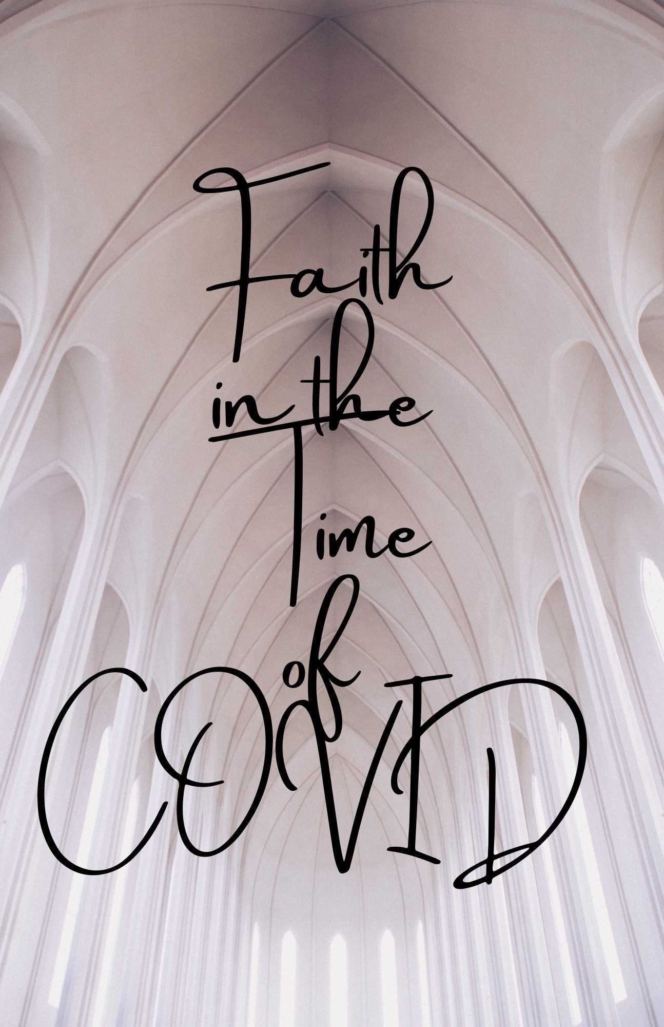 Faith In the Time of COVID